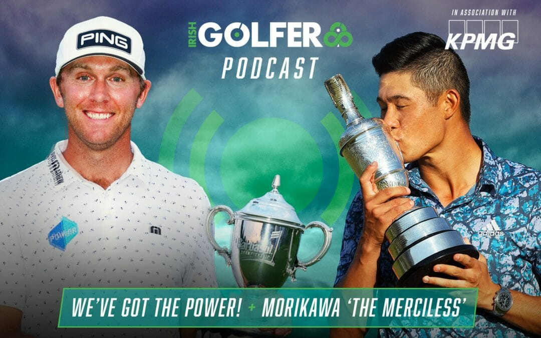 Podcast: We've got the Power! + Morikawa 'The Merciless'