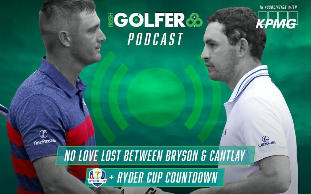 Podcast: No love lost as Cantlay cracks Bryson + Ryder Cup countdown is on